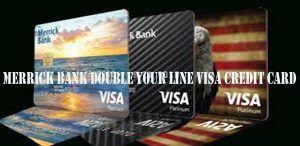 Merrick Bank Double Your Line Visa Credit Card Application Visa Credit Card Visa Credit Credit Card
