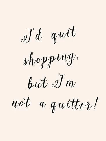 Giclee Print: I'd Quit Shopping by Peach & Gold : 48x36in