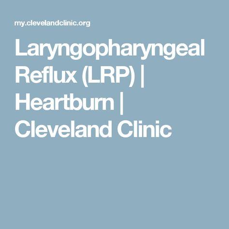 Laryngopharyngeal Reflux (LRP) | Heartburn | Cleveland Clinic