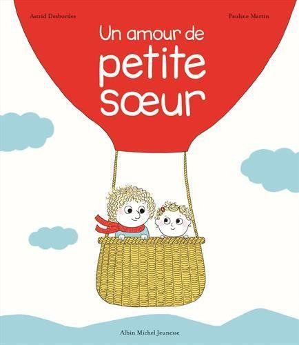 Un Amour De Petite Soeur De Astrid Desbordes Https Www Amazon Fr Dp 2226324658 Ref Cm Sw R Pi Dp Emlixbp01b74w Petite Soeur Astrid Desbordes Soeur
