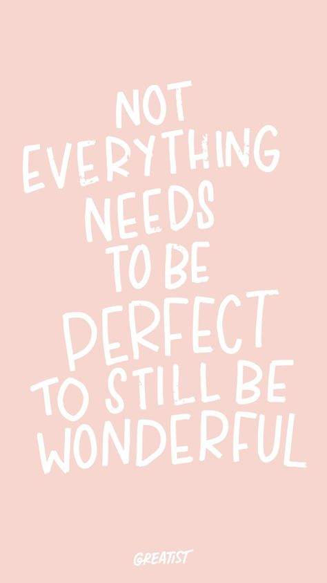 Not everything needs to be perfect to still be wonderful. #greatist #motivation #inspiration