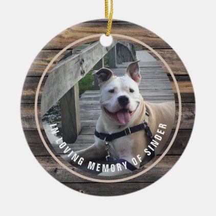 Keepsake Christmas Ornament 2020 Pet Memorial Pet Dog Photo Memorial Keepsake Rustic Ceramic Ornament | Zazzle
