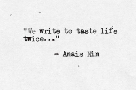 writing quote from Anais Nin Writing Quotes, Writing Tips, Words Quotes, Me Quotes, Sayings, Start Writing, Pretty Words, Beautiful Words, Cool Words