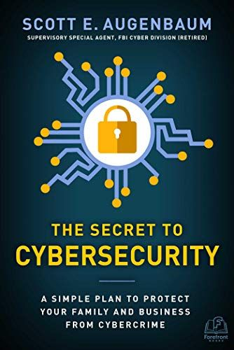 Download Pdf The Secret To Cybersecurity A Simple Plan To Protect Your Family And Business From Cybercrime Free Cyber Security The Secret Book How To Plan