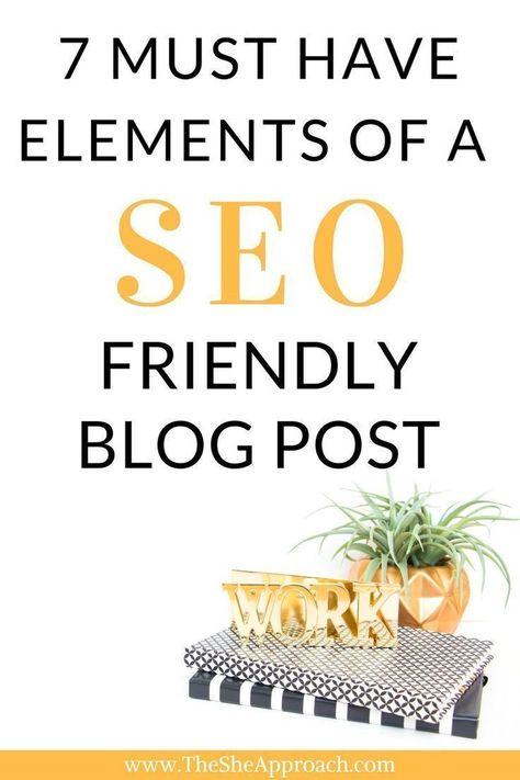 7 Key Elements Of A SEO Friendly Blog Post