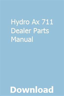 Hydro Ax 711 Dealer Parts Manual Manual Hydro Dealer