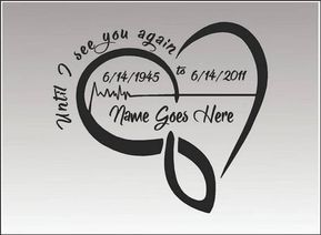 IMPORTANT: Please send a message at checkout to specify a NAME/RELATION and DATE(s). In Loving Memory of Heart remembrance / Until I See You Again / vehicle window / wall vinyl decal graphic art. SIZE: 6 x 6. *Looking for a custom size? Click the Request Custom Order button