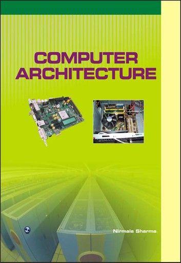 Computer Architecture Ebook By Nirmala Sharma Rakuten Kobo In 2021 Computer Architecture Buy Computer Books