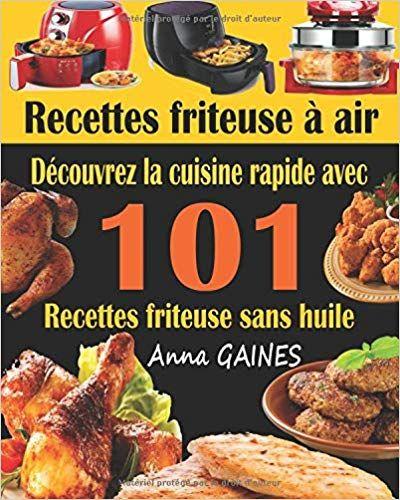 Recettes Friteuse A Air Decouvrez La Cuisine Rapide Avec