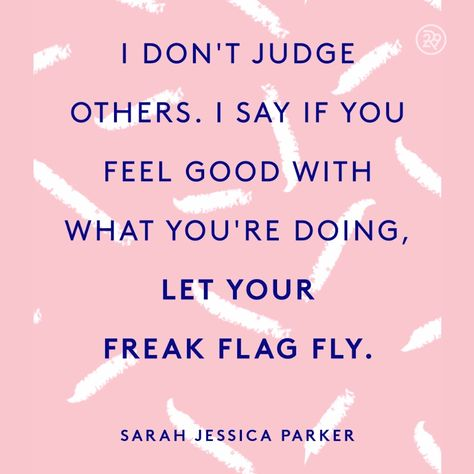I don't judge others. I say if you feel good with what you're doing, let your freak flag fly.