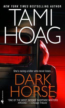 Dark Horse By Tami Hoag 9780553583571 Penguinrandomhouse Com Books In 2021 Tami Hoag Tami Hoag Books Dark Horse