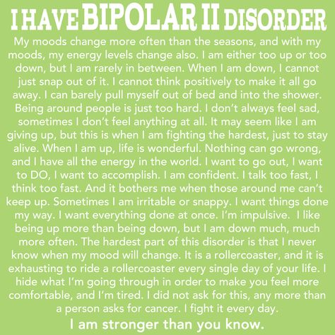 """Bipolar 2 disorder description. """"I have Bipolar II Disorder.""""....how many of you guys have it..?"""