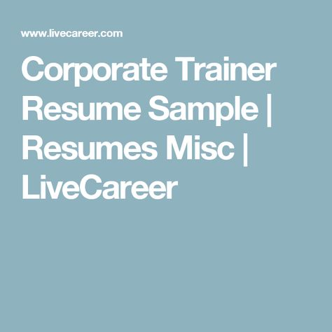 Corporate Trainer Resume Sample Resumes Misc LiveCareer What - live carrer