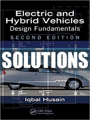 Complete Solutions Manual For Electric And Hybrid Vehicles Design Fundamentals 2nd Edition By Husain In 2021 Hybrid Car Car Design Solutions