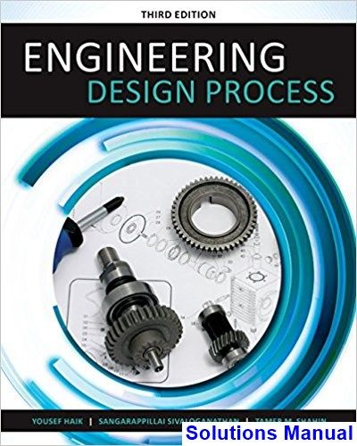 Solutions Manual For Engineering Design Process 3rd Edition By