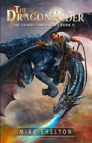 The Dragon Rider The Alaris Chronicles Band 2 Rider Dragon Alaris Band