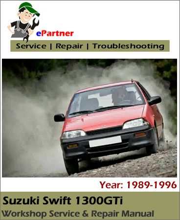 Download Suzuki Swift 1300gti Service Repair Manual 1989 1996 Suzuki Swift Repair Manuals Suzuki