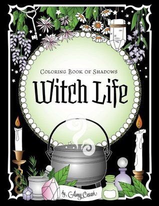 Pdf Download Coloring Book Of Shadows Witch Life By Amy Cesari Free Epub Book Of Shadows Coloring Books Witch Coloring Pages