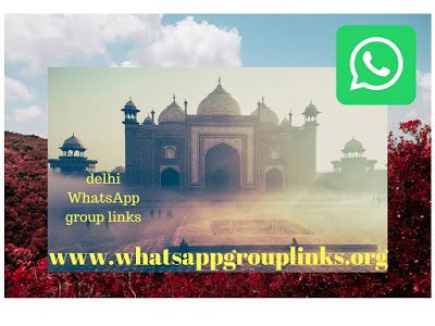 JOIN DELHI WHATSAPP GROUP LINKS LIST Are you searching for