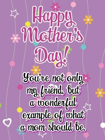 A Wonderful Example Happy Mother S Day Card For Friends Birthday Greeting Cards By Davia Happy Mothers Day Messages Happy Mothers Day Friend Mother Day Message