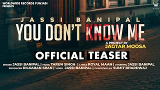 You Don T Know Me Official Video By Jassi Banipal New Punjabi Song Songs Mp3 Song Download Mp3 Song