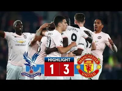 Crystal Palace Vs Man United 1 3 Football Highlights And Goals 27 02 2019 Crystal Palace Vs Man United 1 3 Foot Football Highlight Man United Man Of The Match