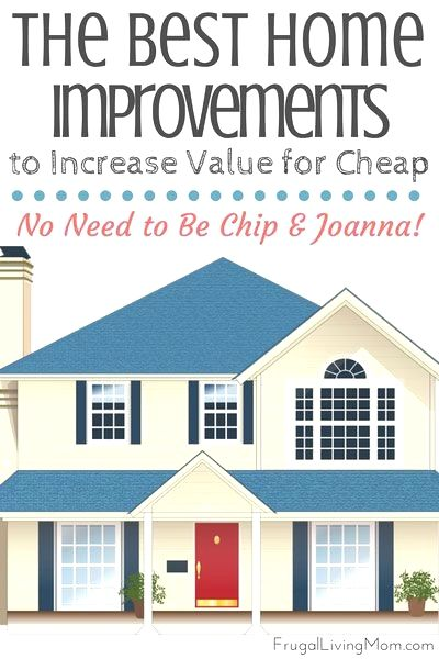 Best Home Improvements To Increase Value By Planning Ahead Searching The Sales And Doing Your Home Improvement Projects Home Improvement