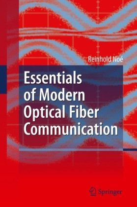 Essentials Of Modern Optical Fiber Communication Fiber Optic Communication Fibre Optics