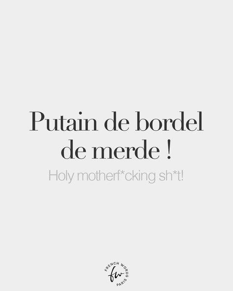 Putain de bordel de merde ! (literally: F*cking brothel of sh*t - To yell if you're a very angry/irritated/frustrated French-speaking person) • Holy motherf*cking sh*t! • /py.tɛ̃ də bɔʁ.dɛl də mɛʁd/