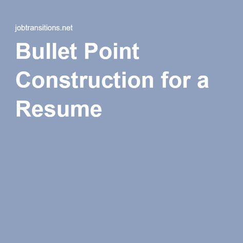 Bullet Point Construction for a Resume Resumes Pinterest Bullet - bullet point resume