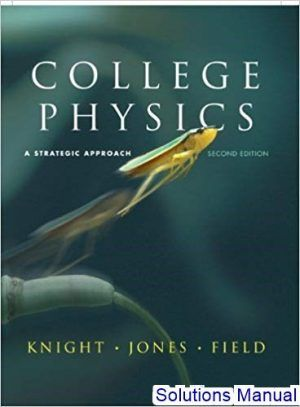 College Physics Strategic Approach 2nd Edition Knight Solutions Manual Digital Deal Promotion 2021 College Physics College Textbook Physics