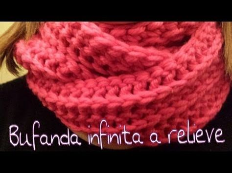 Bufanda Infinita en relieve / Infinity scarf in reliel ..!!! - YouTube