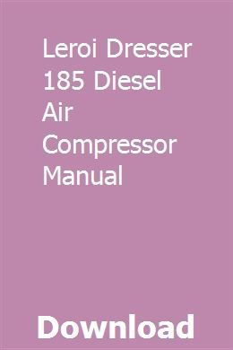Leroi Dresser Air Compressor Manual Bestdressers 2019