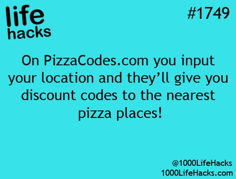 """Pizza Discount Code Finder: """"On PizzaCodes.com you input your location and they'll give you discount codes to the nearest pizza places!"""" – life hacks #1749 via 1000 Life Hacks"""