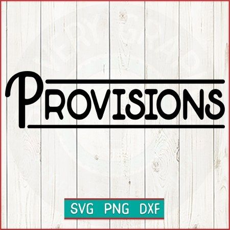 So Very Graphic Provisions Sign 3 5 X 12 Svg File Create Something Amazing With This Professionally Made Original D Design Styled Stock Photography All Design