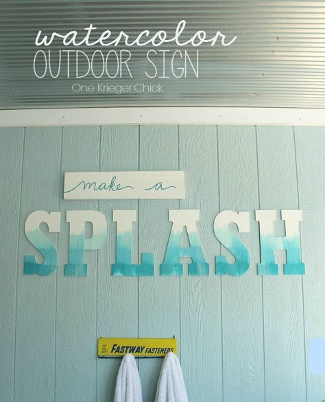 Watercolor Outdoor Sign {Poolhouse decor}  Could be made in any color with any saying!