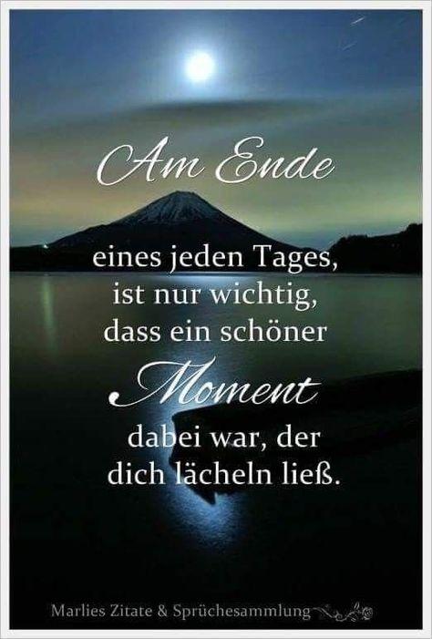 Am Ende eines jeden Tages, ist es nur wichtig, dass ein schöner Moment dabei war, der dich Lächeln lies.