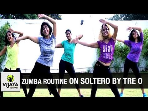 Zumba Routine on Soltero by Tre O | Zumba Dance Fitness | Choreographed by Vijaya Tupurani - YouTube