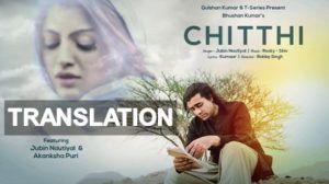 Chitthi Song Feat Jubin Nautiyal Akanksha Puri Lyrics Translation News Songs Songs Mp3 Song