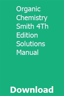 Organic Chemistry Smith 4th Edition Solutions Manual Organic Chemistry Chemistry Chemistry Study Guide