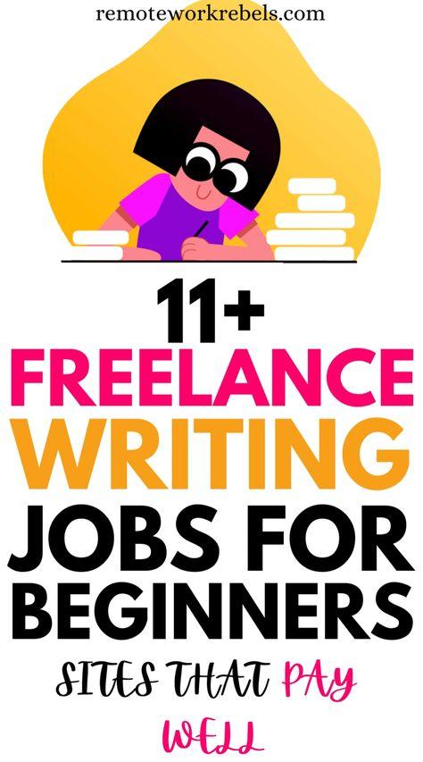 11+ Freelance Writing Jobs For Beginners