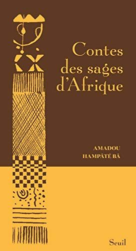 Telecharger Contes Des Sages D Afrique Pdf Par Amadou Hampate Ba Telecharger Votre Fichier Ebook Maintenant Pdf Ebook Free Ebooks