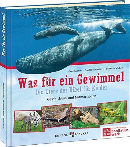 Was F R Ein Gewimmel Die Tiere Der Bibel F R Kinder Geschichten Und Mitmachbuch Tiere Der Die Ein Bibel Fur Kinder Tiere Tierpark Berlin