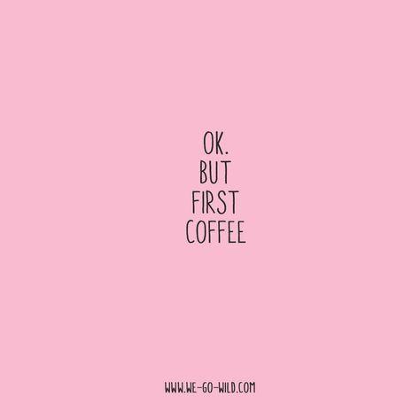 Hier kommt unser WE GO WILD Spruch des Tages | Sprüche für Instagram, lustige Sprüche, witzige Sprüche, Sprüche lustig, Sprüche über Kaffee, Kaffee Sprüche, Sprüche über Müdigkeit, Sprüche müde