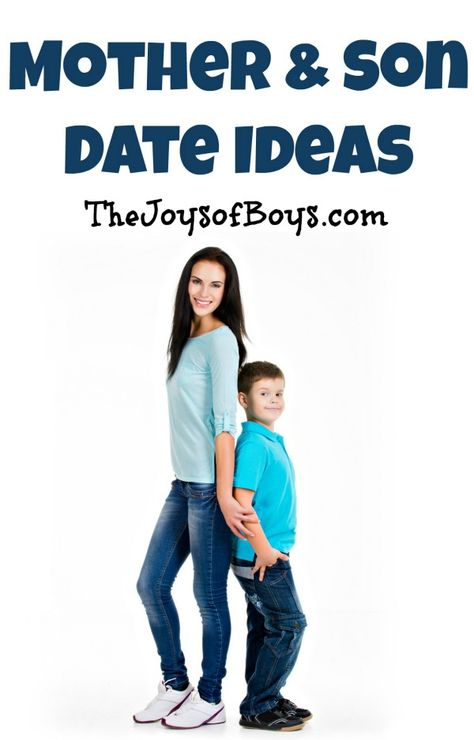 Mother and Son Date Ideas - Fun ideas for moms to bond with their sons.