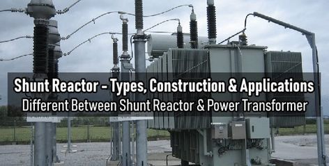 What Is Shunt Reactor Types Construction Applications Energie