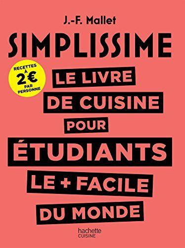 Simplissime Le Livre De Cuisine Pour Les Etudiants Le Facile Du Monde Livre De Cuisine Livre Simplissime Livre
