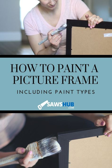 Learn how to paint a picture frame. We share the differences in acrylic, spray, and chalk paint for your DIY project, along with a guide for how to do the painting. #sawshub #painting #pictureframe #DIY #craft #project