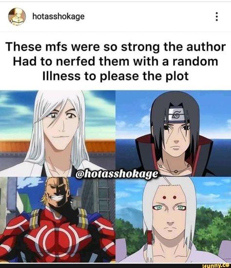 These mfs were so strong the author Had to nerfed them with a random Illness to please the plot - iFunny :) Naruto Sasuke Sakura, Naruto Shippuden Anime, Anime Naruto, Anime Guys, Boruto, Funny Naruto Memes, Funny Memes, Naruto Facts, L Death