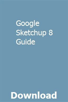 Google Sketchup 8 Guide Google Sketchup Reference Cards Pdf